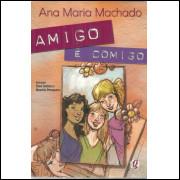 Amigo E Comigo / Ana Maria Machado / 12099