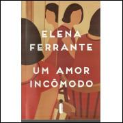 Um Amor Incomodo / Elena Ferrante / 12110