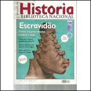 Revista De Historia Da Biblioteca Nacional No 54 Escravidao casos surpreendentes ate ho / 12187