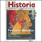 Revista De Historia Da Biblioteca Nacional No 56 Feiticaria diabolica / 12188
