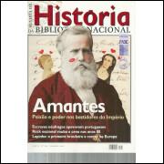 Revista De Historia Da Biblioteca Nacional No 64 Amantes Paixao e Poder nos bastidores / 12195