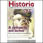 Revista De Historia Da Biblioteca Nacional No 60 A civilizacao dos bichos / 12191