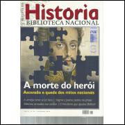 Revista De Historia Da Biblioteca Nacional No 62 A morte do heroi / 12193