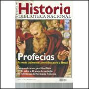 Revista De Historia Da Biblioteca Nacional No 63 Profecias as mais delirantes previsoes / 12194