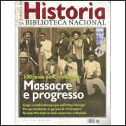 Revista De Historia Da Biblioteca Nacional No 85 100 anos do Contestado Massacre e Prog / 12216