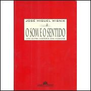 O Som E O Sentido / Jose Miguel Wisnik / 12184