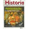 Revista De Historia Da Biblioteca Nacional No 115 Alimentacao Decifrando o ato de comer / 12246