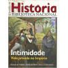 Revista De Historia Da Biblioteca Nacional No 89 Intimidade Vida privada no Imperio / 12220