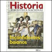 Revista De Historia Da Biblioteca Nacional No 118 Inconfidentes baianos / 12249