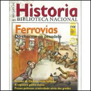 Revista De Historia Da Biblioteca Nacional No 53 Ferrovias Do charme ao pesadelo / 12186