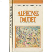 Os Melhores Contos De Alphonse Daudet / Alphonse Daudet / 12276