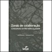 Zonas De Colaboracao Conversas Da Metareciclagem / Hernani Dimantas / 12285