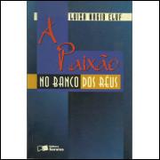 A Paixao No Banco Dos Reus / Luiza Nagib Eluf / 12464