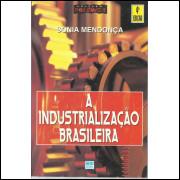 A Industrializacao Brasileira / Sonia Mendonca / 12579