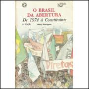 O Brasil Da Abertura De 1974 A Constituinte / Marly Rodrigues / 12581
