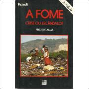 A Fome Crise Ou Escandalo / Melhem Adas / 12582