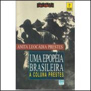 Uma Epopeia Brasileira A Coluna Prestes / Anita Leocadia Prestes / 12602
