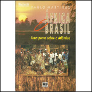 Africa Brasil Uma Ponte Sobre O Atlantico / Paulo Martinez / 12603