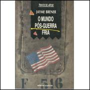 O Mundo Pos Guerra Fria / Jayme Brener / 12605