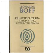 Principio Terra A Volta A Terra Como Patria Comum / Leonardo Boff / 12606