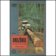 Amazonia As Raizes Da Destruicao / Ricardo Lessa / 12609