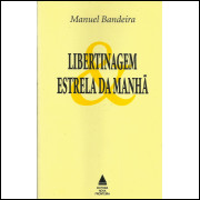 Libertinagem Estrela Da Manha / Manuel Bandeira / 12890