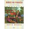 Bubos No Paraiso / David Brooks / 12957