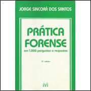 Pratica Forense Em 1000 Perguntas E Respostas / Jorge Sincora Dos Santos / 13011
