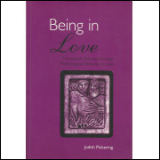 Being In Love Therapeutic Pathways Through Psychological Obstacles To Love / 13057
