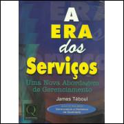 A Era Dos Servicos Uma Nova Abordagem De Gerenciamento / James Teboul / 13076