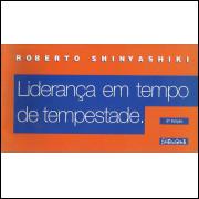 Lideranca Em Tempo De Tempestade / Roberto Shinyashiki / 13240