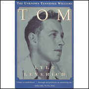 Tom The Unknown Tennessee Williams / Lyle Leverich / 13301