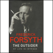 The Outsider My Life In Intrigue / Frederick Forsyth / 13312