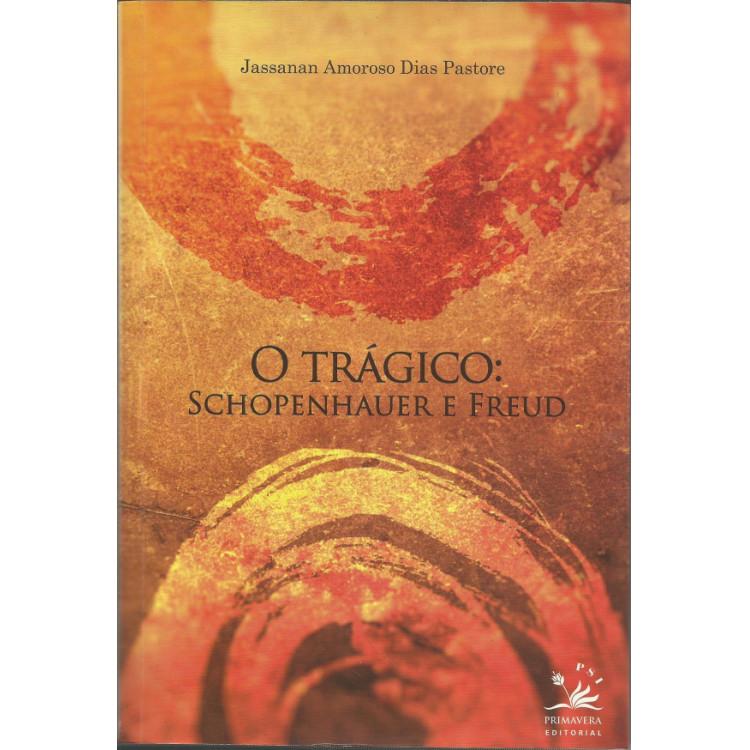 O Tragico Schopenhauer E Freud / Jassanan Amoroso Dias Pastore / 13500