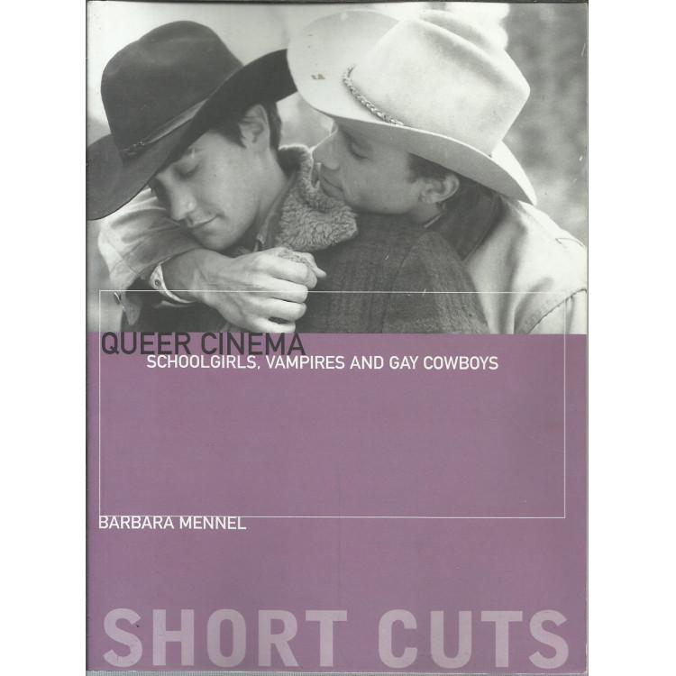 Queer Cinema Schoolgirls Vampires And Gay Cowboys / Barbara Mennel / 13504