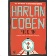 Até O Fim / Harlan Coben / 13506