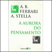 A Aurora Do Pensamento / Armando B Ferrari; Aldo Stella / 13525