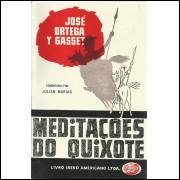 Meditacoes Do Quixote / Jose Ortega Y Gasset / 13526