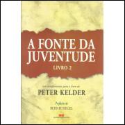 A Fonte Da Juventude Livro 2 complemento para o livro de peter kelder / 13523