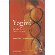 Yogini Revelando A Deusa Interior / Shambhavi Lorain Chopra / 13564