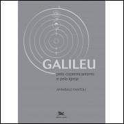 Galileu Pelo Copernicanismo E Pela Igreja / Annibale Fantoli / 13578
