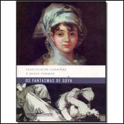 Os Fantasmas De Goya / Jean Claude Carriere; Milos Forman / 13583