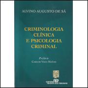Criminologia Clinica E Psicologia Criminal / Alvino Augusto De Sa / 13747