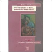 Praticas De Enfermagem Ensinando A Cuidar Da Mulher Do Homem E Do Recem Nascido / 13756