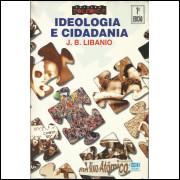 Ideologia E Cidadania / J B Libanio / 13788