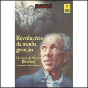 Revolucoes Da Minha Geracao / Herbert De Souza Betinho / 13790