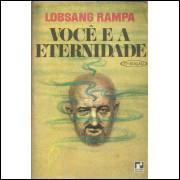 Voce E A Eternidade / Lobsang Rampa / 13806
