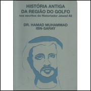 Historia Antiga Da Regiao Do Golfo Nos Escritos Do Historiador Jawad Ali / 13855