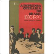 A Imprensa Operaria No Brasil / Maria Nazareth Ferreira / 13842