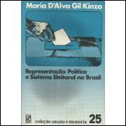 Representacao Politica E Sistema Eleitoral No Brasil / Maria D Alva Gil Kinzo / 13843